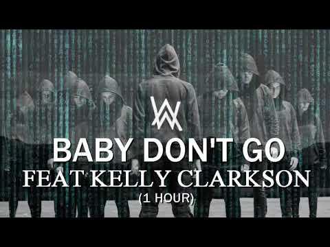 Alan Walker feat Kelly Clarkson - Baby Don't Go (1 Hour)