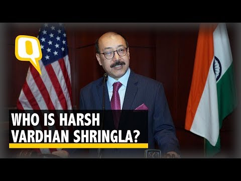 Who is Harsh Vardhan Shringla – India's 33rd Foreign Secretary? | The Quint