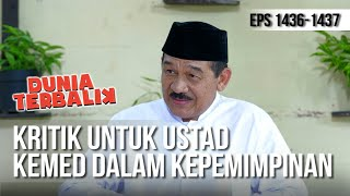 DUNIA TERBALIK -  Kritik Untuk Ustad Kemed Dalam Kepemimpinan [7 April 2019]