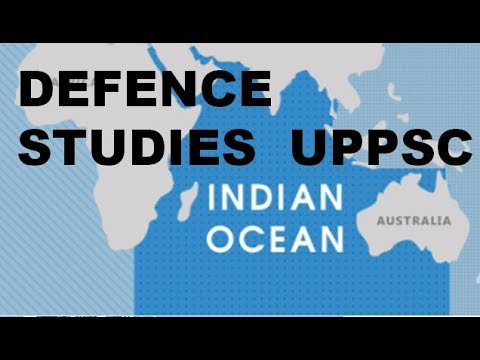 INDIAN OCEAN AND INDIA'S SECURITY CONSIDERATIONS ( defence studies uppsc )