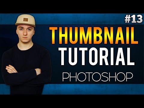 How To Make A Thumbnail EASILY! - Adobe Photoshop CC - Tutorial #13