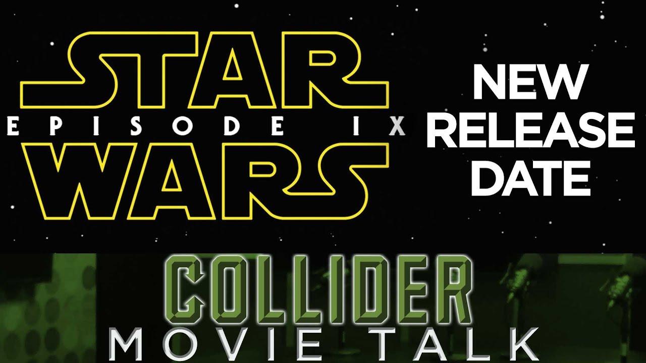 Star Wars Episode IX Moves Release Date – Movie Talk