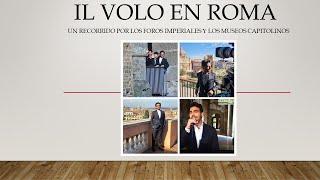 Il Volo: desde Roma con amor (Vacanze romane)