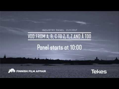 Finnish Film Affair 2017 Industry Panel: VOD from ABC to XYZ and Å too