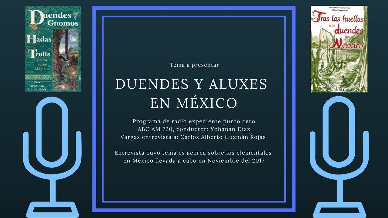 Duendes Aluxes Y Chaneques En México Youtube