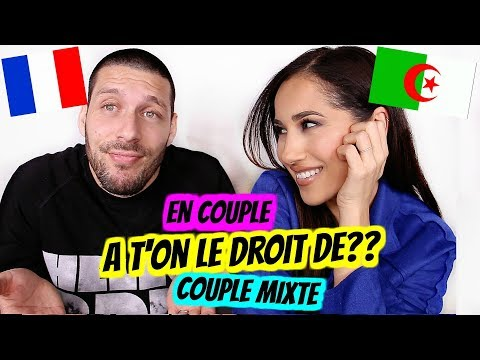 EN COUPLE, A T'ON LE DROIT DE ??? COUPLE MIXTE