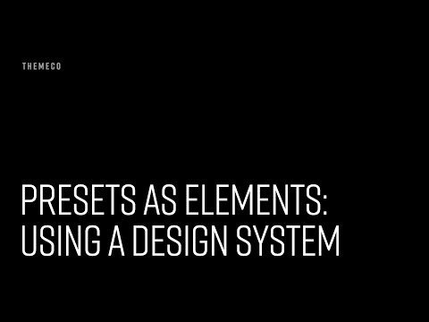 Presets as Elements: Using a Design System