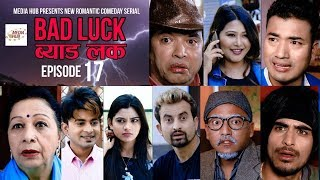 Bad Luck || Episode-17 || 7-April -2019 || By Media Hub Official Channel
