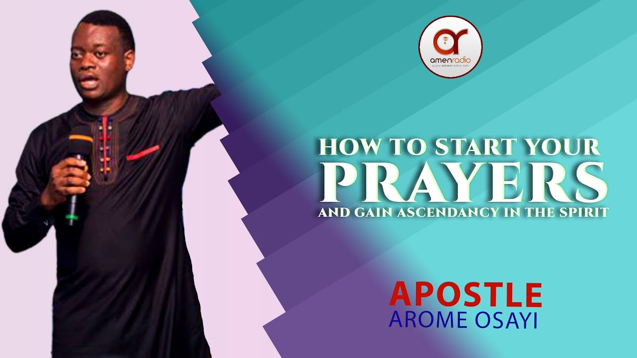 Download APOSTLE AROME OSAYI - How to Start your Prayers to gain Ascendancy in the Spirit