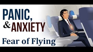 Video Panic, Anxiety and Fear of Flying download MP3, 3GP, MP4, WEBM, AVI, FLV November 2017