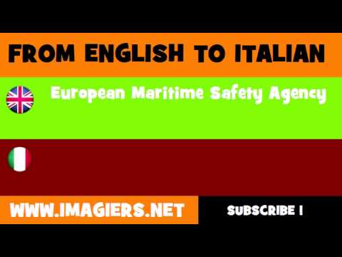 FROM ENGLISH TO ITALIAN = European Maritime Safety Agency