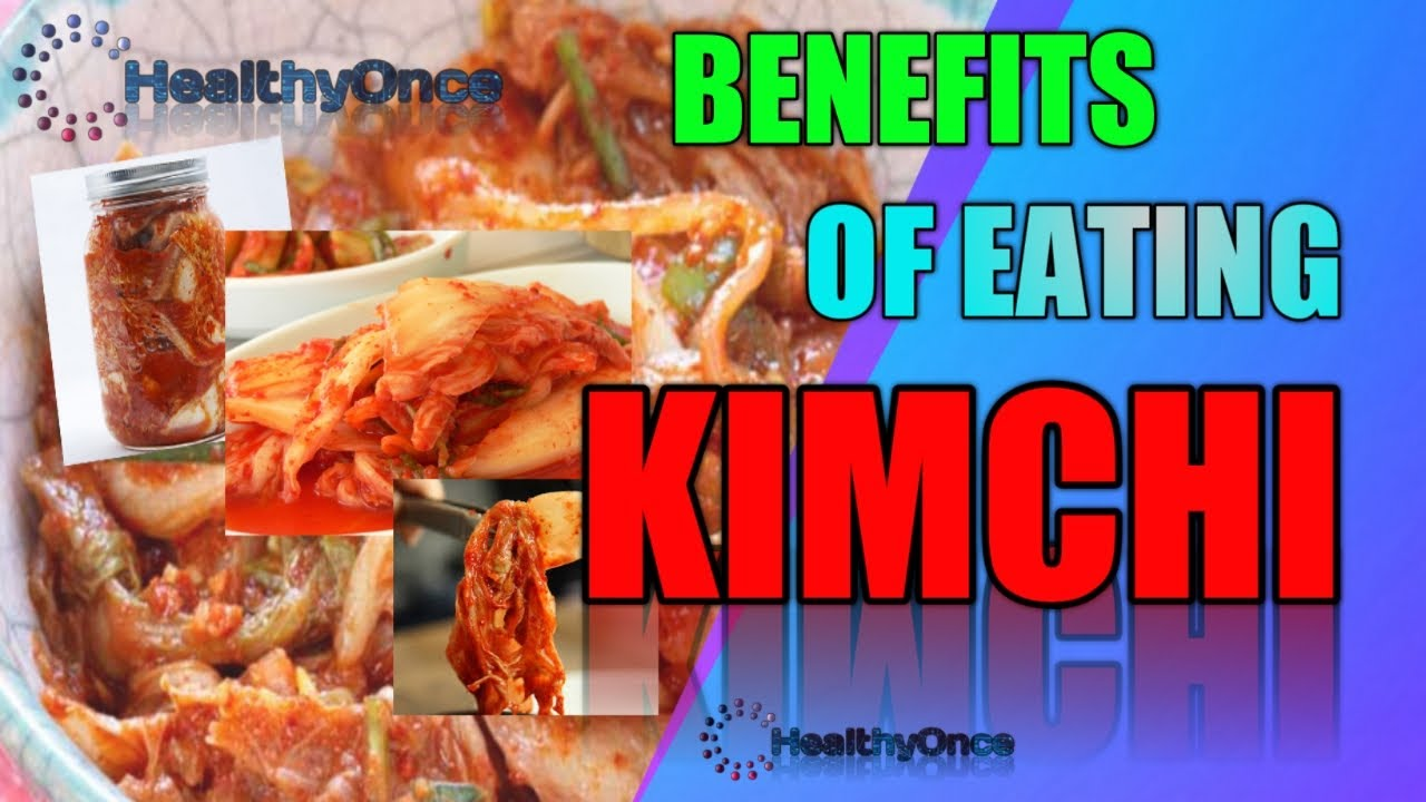 9 BENEFITS OF KIMCHI WHY WE NEED TO EAT THIS - YouTube
