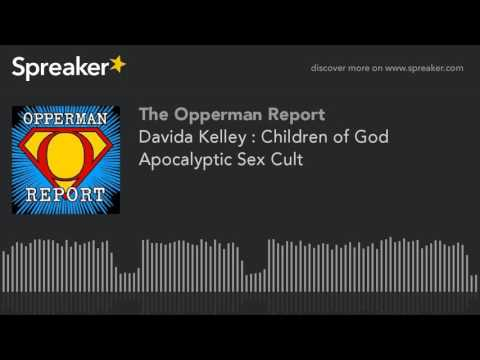 Davida Kelley : Children of God Apocalyptic Sex Cult