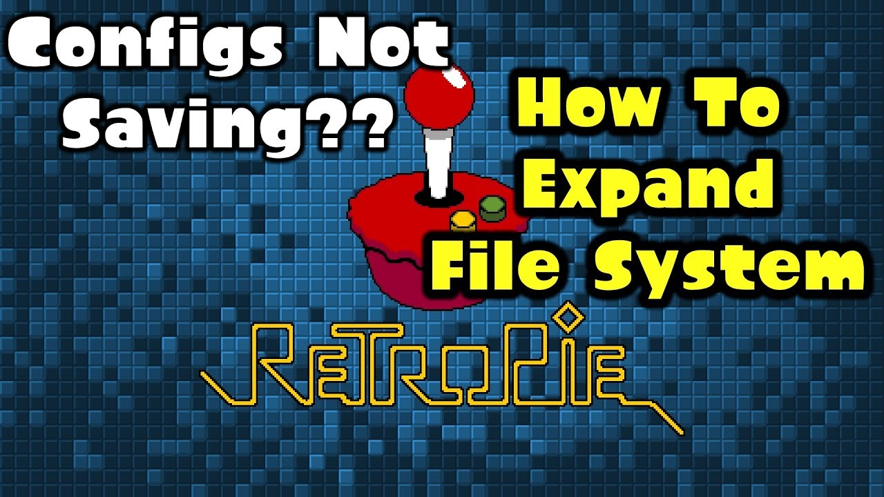 RetroPie Issues - Configs Not Saving? How To Expand The Filesystem