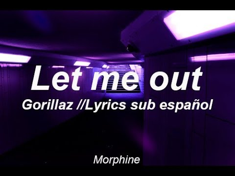 Let Me Out // Gorillaz ; Lyrics (Sub Spanish)