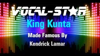Kendrick Lamar - King Kunta (Versi Karaoke) dengan Lirik HD Vocal-Star Karaoke