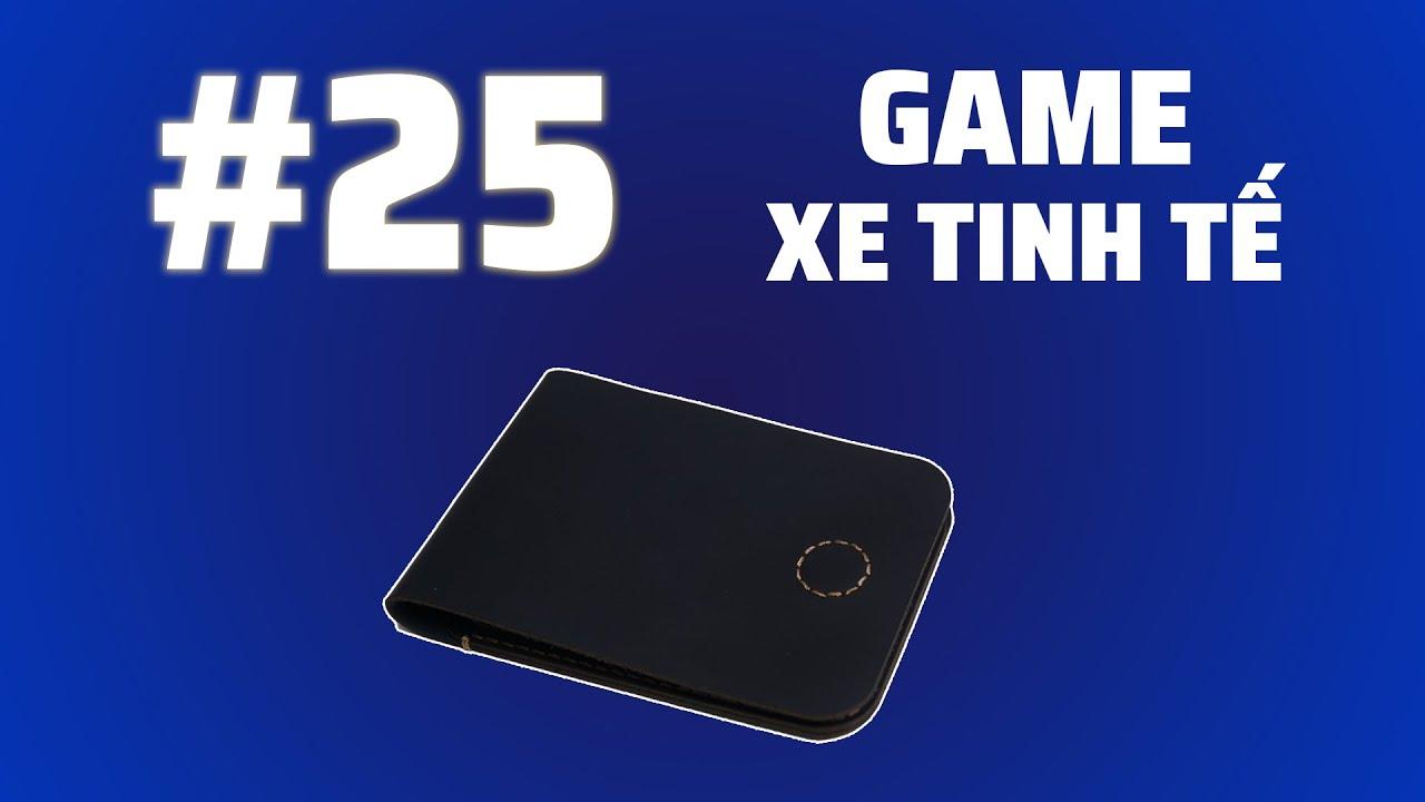 [Game Xe Tinh tế]#25: Tặng ví sen 3 của Khắc Tên