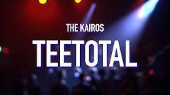 The Kairos - Teetotal