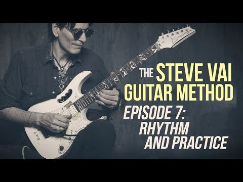 The Steve Vai Guitar Method - Episode 7 - Rhythm and Practice Routines