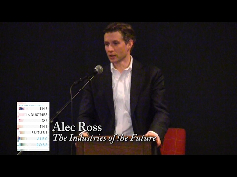 "Alec Ross, ""The Industries Of The Future"""