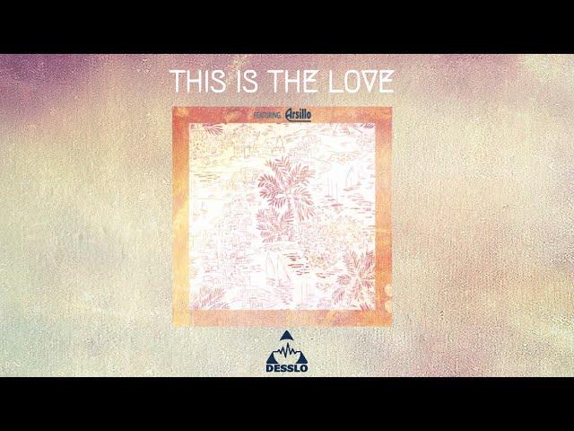 This Is The Love - Dan Desslo ft. Kris Kolton  (Original Mix)