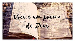 Você é um poema de Deus
