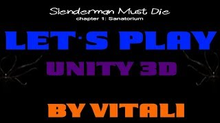 Unity 3D SlenderMan Must Die Let