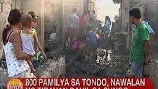UB: 800 pamilya sa Tondo, Manila, nawalan ng tirahan dahil sa sunog