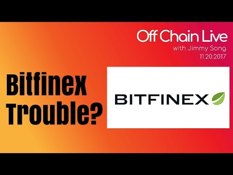 Bitfinexed on why Bitfinex is in trouble - Off Chain Live 2017.11.20
