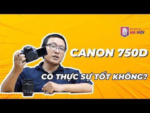 Canon 750d ✅Máy ảnh Tốt Nhất Dưới 10tr đồng! - Máy ảnh Cũ Hà Nội