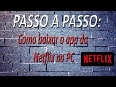 PASSO A PASSO  Como baixar o app da Netflix no PC FullHD