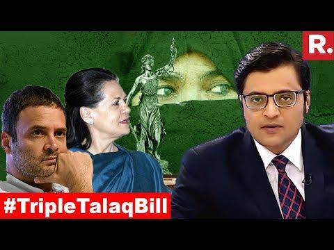 Will Congress Block Triple Talaq Bill? | The Debate With Arnab Goswami