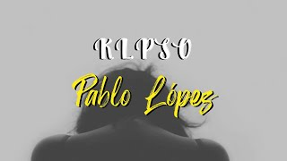 Pablo López - KLPSO (Letra)