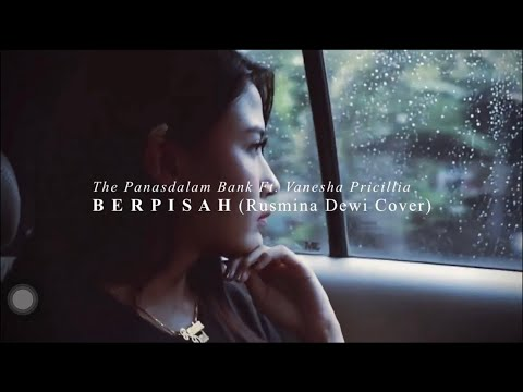 Berpisah - The Panasdalam Bank Ft Vanesha Pricillia (Ost Dilan 1991) Cover By Rusmina Dewi