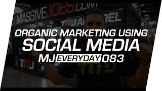 Organic Social Media Marketing Strategy | MJ Everyday 083