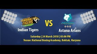 Indian Tigers Vs Astana Arlans at the National Boxing Academy, Rohtak, Haryana