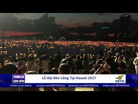PHÓNG SỰ CỘNG ĐỒNG: Lễ hội đèn lồng 2017 tại Hawaii