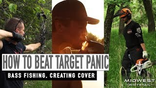 How to Beat Target Panic, Bass Fishing, Creating Cover | Midwest Whitetail