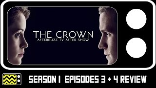 The Crown Season 1 Episodes 3 & 4 Review & Discussion | AfterBuzz TV