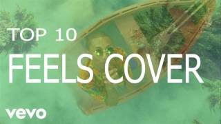 TOP 10 COVERS Calvin Harris - Feels ft. Pharrell Williams, Katy Perry, Big Sean