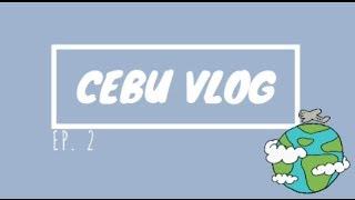 TRAVEL VLOG #8 | CEBU (EP. 2)