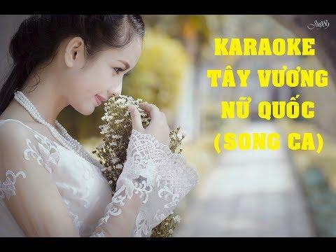 Karaoke Tây vương nữ quốc (song ca) new beat (bản đẹp)