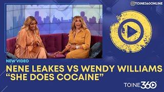 NeNe Leakes Says Wendy Williams Is Back On Cocaine.
