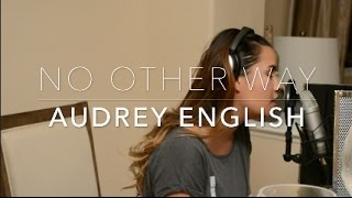 Audrey English - No Other Way (Cover)