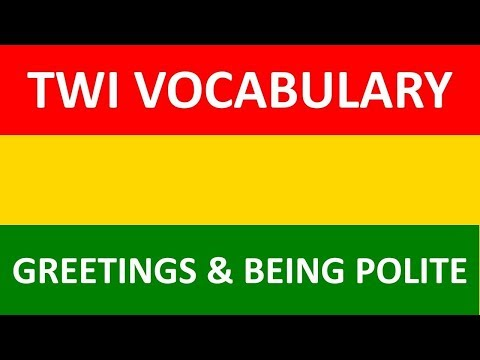 Twi Language Conversation | Twi Vocabulary | How To Greet And Be Polite In Akan (Asante Twi)