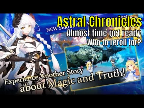 Astral Chronicles: Almost Global Time/Who To Reroll For/My Plans