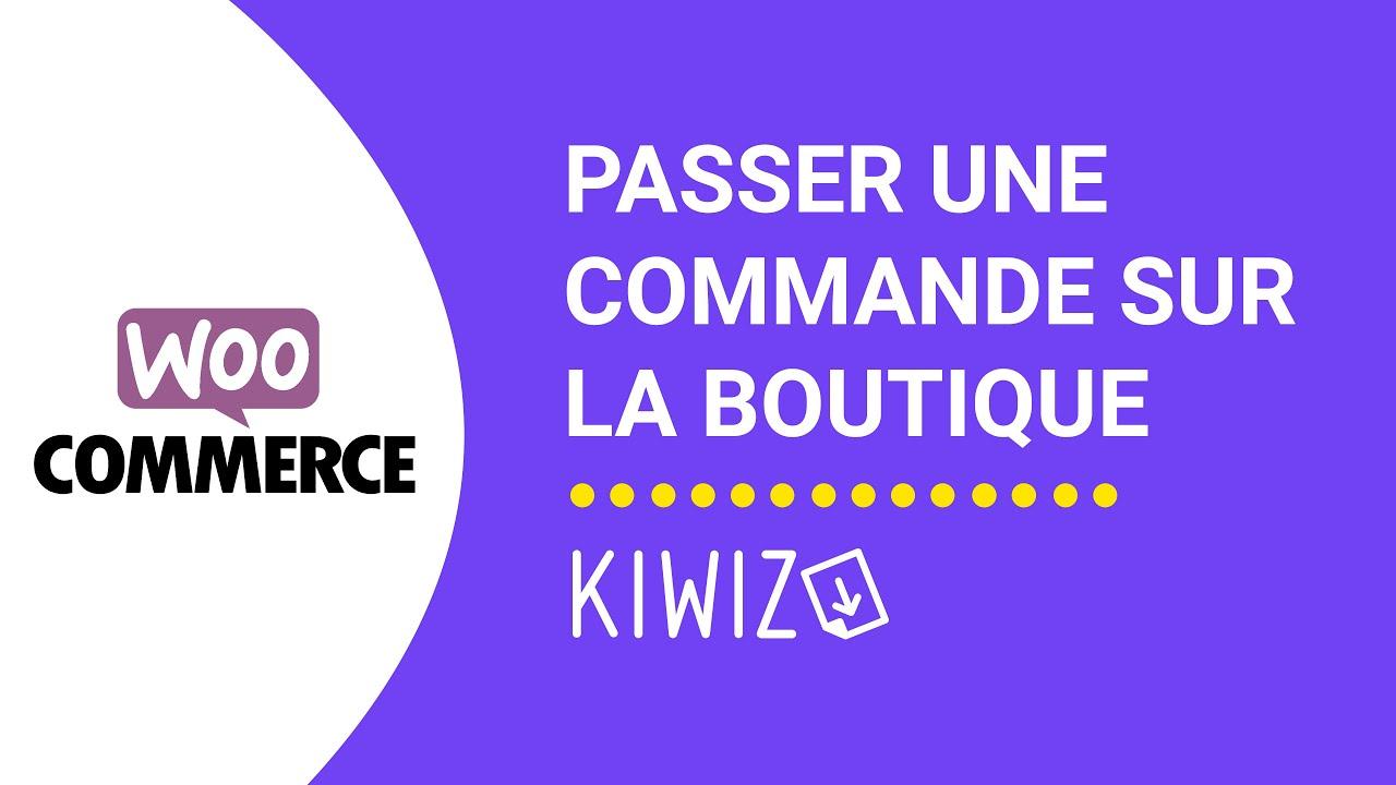 Passer une commande sur la boutique Kiwiz - Certification de facturation - Woocommerce