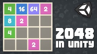 Thumbnail for 'Create 2048 in Unity - Learn how to make a grid game'