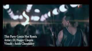 Jazzy B & Yo Yo Honey Singh - This Party Gettin Hot (Remix) - Dj Happy Chopra (Promo)