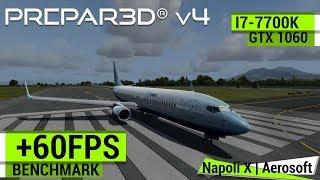 P3Dv4 i7-7700K Benchmark | PMDG 737 |  Napoli X | GTX 1060 | MAX SETTINGS | +60FPS |